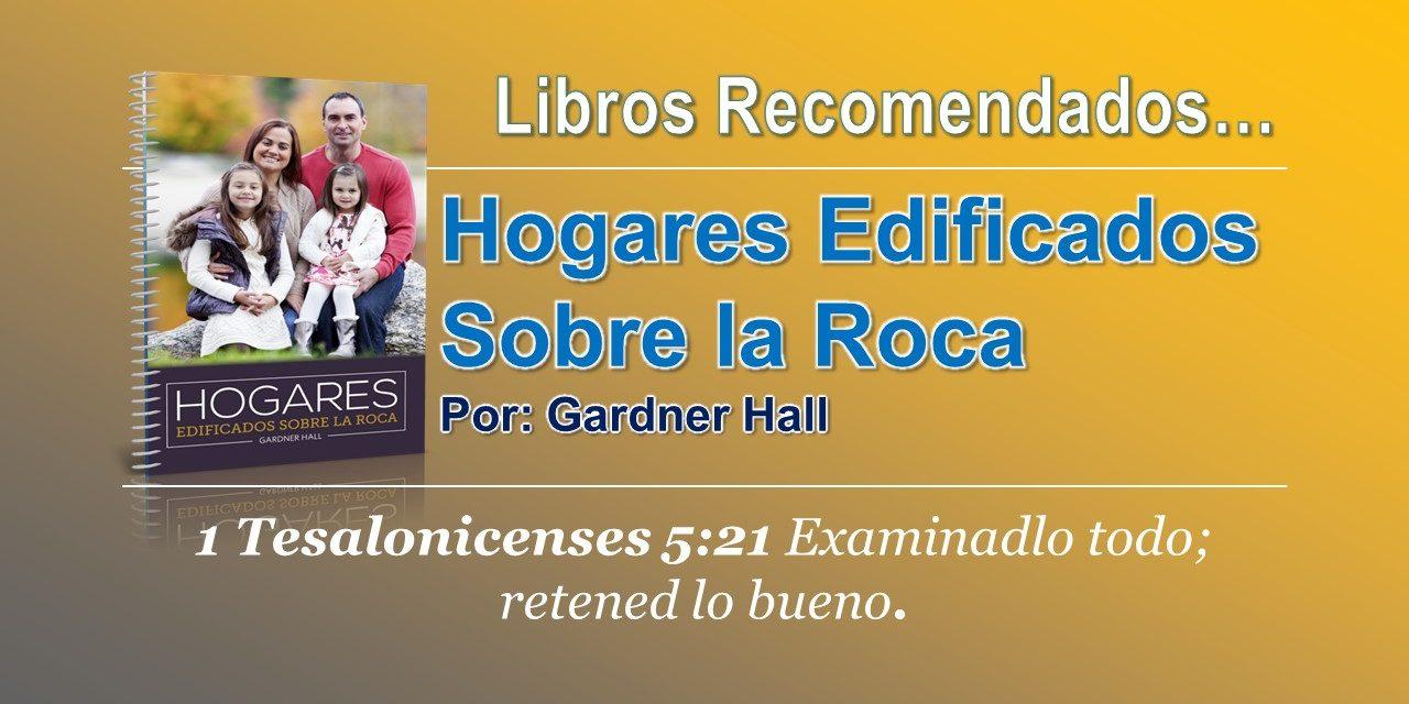 HOGARES EDIFICADOS SOBRE LA ROCA