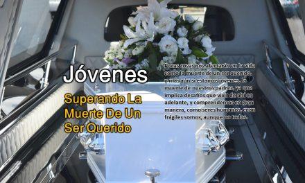 JÓVENES – SUPERANDO LA MUERTE DE UN SER QUERIDO