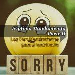SÉPTIMO MANDAMIENTO – PERDONARAS 490 VECES Y MÁS PARTE II