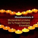 MANDAMIENTO 8 – Mantendrás La Llama De Tu Hogar Siempre Encendida