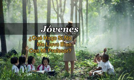 JÓVENES – ¿Qué hago si no me llevo bien con mi profesor?