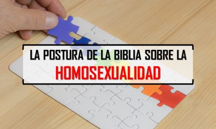 La Postura de la Biblia sobre la Homosexualidad